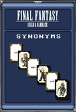 Synonyms FINAL FANTASY CARD GAME (Lower Primary)