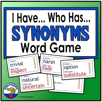 Synonyms I Have Who Has Vocabulary Activity GAME