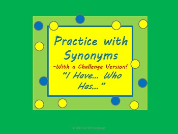 """Synonyms Practice with two sets of """"I have... Who has..."""" vocabulary games"""