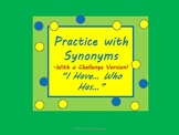 """Synonyms Practice with two sets of """"I have... Who has..."""""""