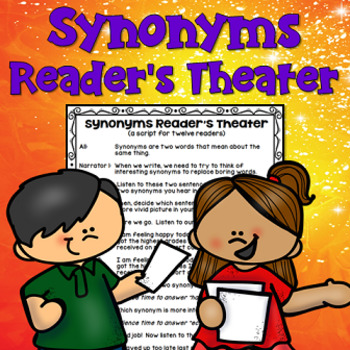 Synonyms Reader's Theater (students write part of the script themselves)