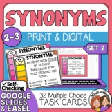 Synonyms Task Cards: 32 Multiple Choice Cards for Grades 2-3 SET 2