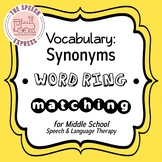 Synonyms Word Ring - Matching Activity for Middle School Speech & Language