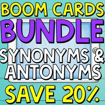 Synonyms and Antonyms Boom Cards (Digital Task Cards) BUNDLE