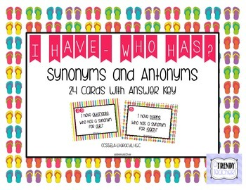 Synonyms and Antonyms - I Have Who Has?