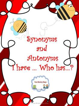 Synonyms and Antonyms  I have... Who has..?