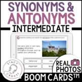 Synonyms and Antonyms: Intermediate BOOM CARDS™