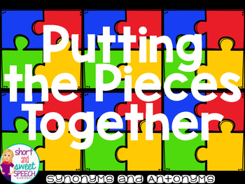 Putting the Pieces Together: Synonyms and Antonyms Languag