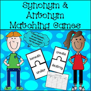 Synonyms and Antonyms Centers: Matching Games