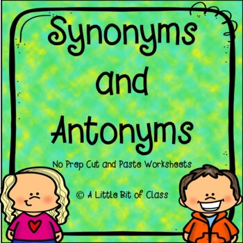 Synonyms and Antonyms No Prep Cut and Paste Worksheets