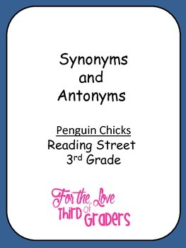 Synonyms and Antonyms Penguin Chicks Unit 2 Reading Street 3rd Grade