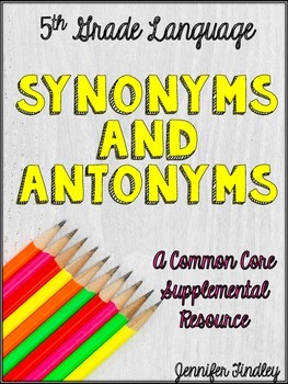 Synonyms and Antonyms Resources {Common Core Supplement (L.5.5c)}