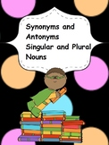 Synonyms and Antonyms/ Singular and Plural Nouns Worksheets