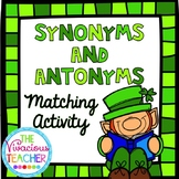 Synonyms and Antonyms Matching Activity ~ St. Patrick's Day Edition