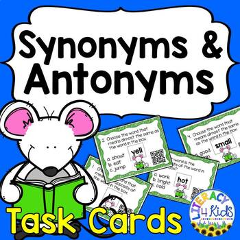 Synonyms and Antonyms Task Cards for Grades 1, 2, and 3
