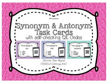 Synonyms and Antonyms - Task Cards with QR Codes