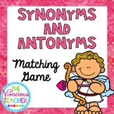 Synonyms and Antonyms Matching Activity ~ Valentine Edition