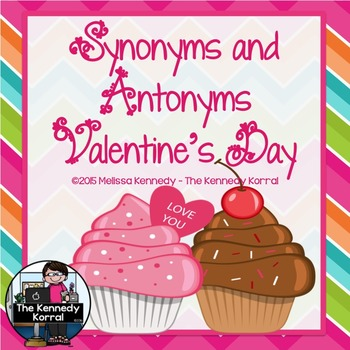 Valentine's Synonyms and Antonyms {Anchor Charts, Center, Mats, Cards & MORE!}