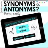 Synonyms or Antonyms BOOM Cards™