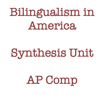 Synthesis Argument Unit: Bilingualism and Identity
