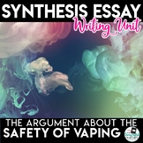Synthesis Essay Unit - Is Vaping a Safe Alternative?