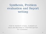 Synthesis, Problem evaluation and Report writing and Debat