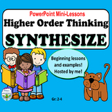 Synthesizing Higher Order Thinking Mini-Lessons PowerPoint