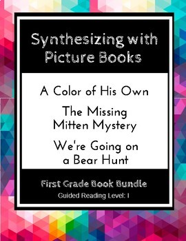 Synthesizing with Picture Books (First Grade Book Bundle) CCSS