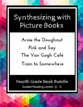 Synthesizing with Picture Books (Fourth Grade Book Bundle) CCSS