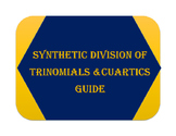 Synthetic Division Guide for Trinomials and Cuartics