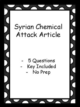 Syrian Chemical Attack - Article - 5 Questions - Key Included - No Prep