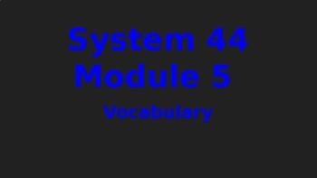 System 44 Next Generation Module 5 - Vocabulary Slide