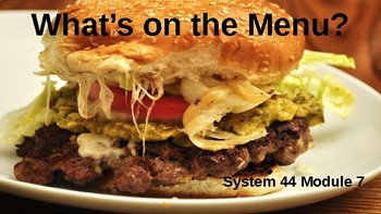 """System 44 Next Generation Module 7 PowerPoint """"What's on the Menu"""""""