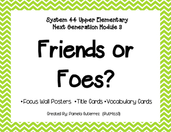 System 44 Upper Elementary Module 3 Friends or Foes Focus Wall