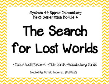 System 44 Upper Elementary Module 4 The Search for Lost Worlds Focus Wall