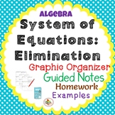 System of Equations: Elimination Organizer, Notes, and Homework