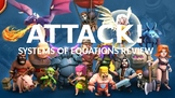 System of Equations Review - ATTACK!