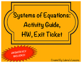 Systems of Equations-Activity Sheet, Exit Ticket, Homework