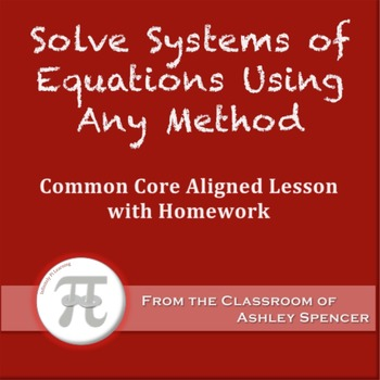 Solve Systems of Equations Using Any Method (Lesson Plan with Homework)