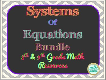 Systems of Equations Bundle ~ 8th and 9th grade math