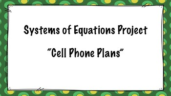 Systems of Equations Project (Cell Phone Plans)