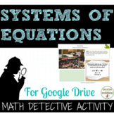 Systems of Equations Digital Math Detective Activity for G