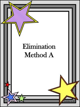 Systems of Equations: Elimination Method A
