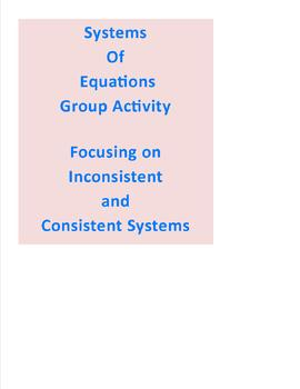Systems of Equations Group Activity:  Inconsistent/Consistent Systems