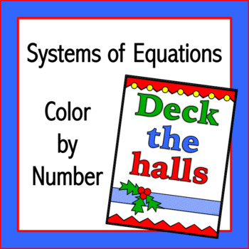 Systems of Equations (Holiday) Color  by  Number