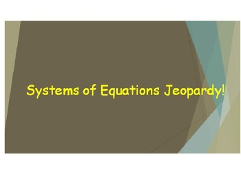 Systems of Equations Jeopardy (Graphing, Substituting, ans