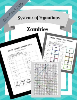 Systems of Equations- Killing Zombie and Cupcakes