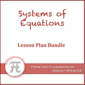 Systems of Equations Lesson Plan Bundle