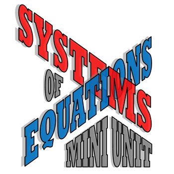 Systems of Equations Mini-Unit Resources (18 files)