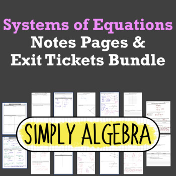 Systems of Equations Notes Pages and Exit Tickets Bundle